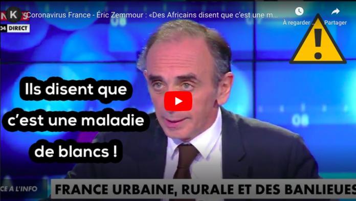 Coronavirus « Des Africains disent que c'est une maladie de Blancs et qu'ils sont protégés par Allah !lance Eric Zemmour